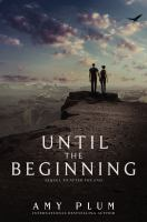 Until The Beginning by Plum, Amy © 2015 (Added: 6/13/16)