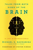 Tales From Both Sides Of The Brain : A Life In Neuroscience by Gazzaniga, Michael S. © 2015 (Added: 5/12/15)