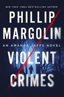 Violent Crimes : An Amanda Jaffe Novel by Margolin, Phillip © 2016 (Added: 2/9/16)