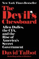The Devil's Chessboard : Allen Dulles, The Cia, And The Rise Of America's Secret Government by Talbot, David © 2015 (Added: 4/20/16)