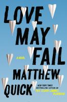Love May Fail : A Novel by Quick, Matthew © 2015 (Added: 7/16/15)