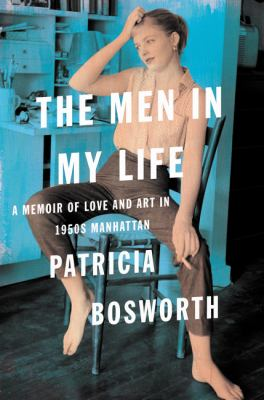 cover of The Men in My Life: A Memoir of Love and Art in 1950s Manhattan