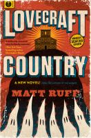 Lovecraft Country : A Novel by Ruff, Matt © 2016 (Added: 5/19/16)