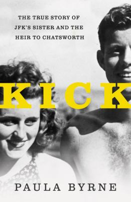 cover of Kick: The True Story of JFK's Sister and the Heir to Chatsworth