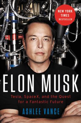 cover of Elon Musk: Tesla, SpaceX, and the Quest for a Fantastic Future