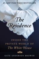 The Residence : Inside The Private World Of The White House by Brower, Kate Andersen © 2015 (Added: 4/27/15)