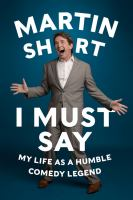 I Must Say : My Life As A Humble Comedy Legend by Short, Martin © 2014 (Added: 2/24/15)