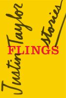 Book cover: Flings: Stories by Justin Taylor