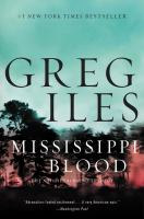 Mississippi Blood by Iles, Greg © 2017 (Added: 3/21/17)