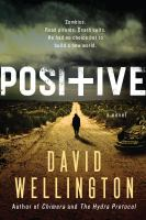 Positive : A Novel by Wellington, David © 2015 (Added: 7/17/15)