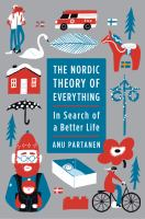 The Nordic Theory Of Everything : In Search Of A Better Life by Partanen, Anu © 2016 (Added: 9/22/16)