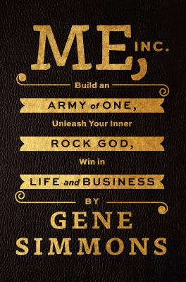 cover of Me, Inc.: Build an Army of One, Unleash Your Inner Rock God, Win in Life and Business