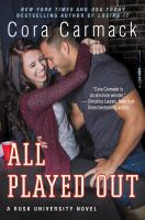 All Played Out : A Rusk University Novel by Carmack, Cora © 2015 (Added: 8/12/15)