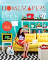 Homemakers : A Domestic Handbook For The Digital Generation by Morin, Brit © 2015 (Added: 7/20/15)