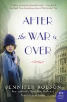 After The War Is Over : A Novel by Robson, Jennifer © 2015 (Added: 1/7/15)