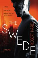 The Swede : A Novel by Karjel, Robert © 2015 (Added: 6/15/16)