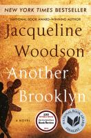 Another Brooklyn : A Novel by Woodson, Jacqueline © 2016 (Added: 8/11/16)