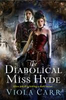 The Diabolical Miss Hyde : An Electric Empire Novel by Carr, Viola © 2015 (Added: 4/24/15)