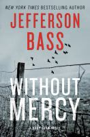 Without Mercy : Body Farm Novel by Bass, Jefferson © 2016 (Added: 10/7/16)