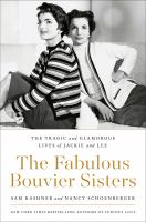 The Fabulous Bouvier Sisters : The Tragic And Glamorous Lives Of Jackie And Lee by Kashner, Sam © 2018 (Added: 10/16/18)