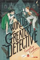 The+worlds+greatest+detective by Carlson, Caroline © 2017 (Added: 7/18/17)