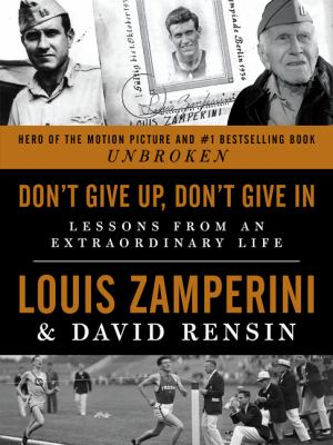 cover of Don't Give Up, Don't Give in: Lessons from an Extraordinary Life