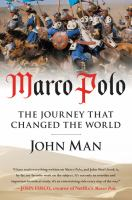 Marco Polo : The Journey That Changed The World by Man, John © 2014 (Added: 3/18/15)