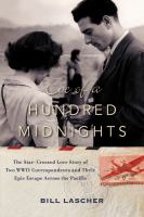 Eve Of A Hundred Midnights : The Star-crossed Love Story Of Two World War Ii Correspondents And Their Epic Escape Across The Pacific by Lascher, Bill © 2016 (Added: 9/12/16)