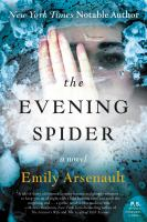 The Evening Spider by Arsenault, Emily © 2016 (Added: 4/25/16)