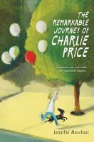 The+remarkable+journey+of+charlie+price by Maschari, Jennifer © 2016 (Added: 5/24/16)