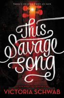 This Savage Song by Schwab, Victoria © 2016 (Added: 9/26/16)