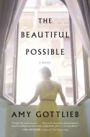 The Beautiful Possible : A Novel by Gottlieb, Amy © 2016 (Added: 6/27/16)