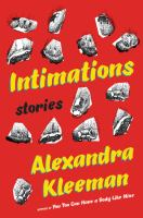 Intimations : Stories by Kleeman, Alexandra © 2016 (Added: 9/16/16)