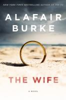 The Wife : A Novel Of Psychological Suspense by Burke, Alafair © 2018 (Added: 1/31/18)