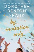 By Invitation Only : A Novel by Frank, Dorothea Benton © 2018 (Added: 5/15/18)