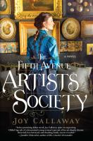 The Fifth Avenue Artists Society : A Novel by Callaway, Joy © 2016 (Added: 8/23/16)