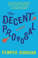 The Decent Proposal : A Novel by Donovan, Kemper © 2016 (Added: 5/9/16)