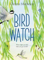 Bird+watch by Matheson, Christie © 2019 (Added: 4/3/19)