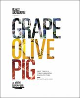 Grape, Olive, Pig : Deep Travels Through Spain's Food Culture by Goulding, Matt © 2016 (Added: 11/28/16)