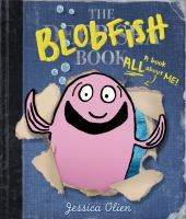 The+blobfish+book by Olien, Jessica © 2016 (Added: 6/15/16)