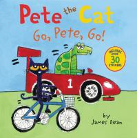 Pete+the+cat++go+pete+go by Dean, James © 2016 (Added: 6/14/16)