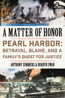 A Matter Of Honor : Pearl Harbor : Betrayal, Blame, And A Family's Quest For Justice by Summers, Anthony © 2016 (Added: 11/28/16)