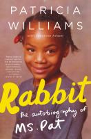 Rabbit : The Autobiography Of Ms. Pat by Williams, Patricia © 2017 (Added: 4/12/18)