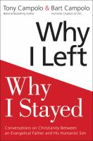 Why I Left, Why I Stayed : Conversations On Christianity Between An Evangelical Father And His Humanist Son by Campolo, Anthony © 2017 (Added: 9/11/17)