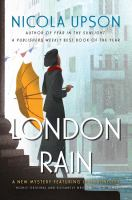 London Rain : A New Mystery Featuring Josephine Tey by Upson, Nicola © 2016 (Added: 7/15/16)