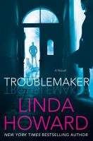 Troublemaker by Howard, Linda © 2016 (Added: 5/10/16)