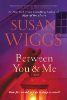 Between you and me : a novel