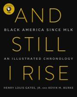 And Still I Rise: Black America Since MLK: An Illustrated Chronology