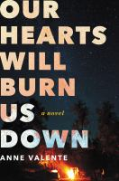 Cover art for Our Hearts Will Burn Us Down