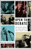 Open To Debate : How William F. Buckley Put Liberal America On The Firing Line by Hendershot, Heather © 2016 (Added: 10/5/16)